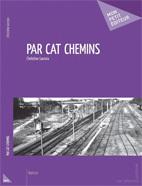 Par cat chemins, de Christine Lacroix, Mon Petit Editeur