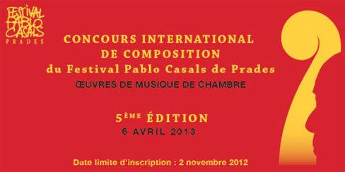 Le 6 avril 2013 aura lieu la 5ème édition du Concours International de Composition du Festival Pablo Casals de Prades