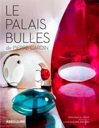 Le palais Bulles. Textes de Jean-Pascal Hesse, photographies de Louis-Philippe Breydel. Éditions Assouline. Préface de Pierre Cardin
