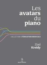 Les avatars du piano, par Ziad Kreidy, Éditions Beauchesne