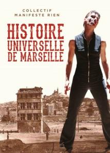 Histoire universelle de Marseille, collectif Manifeste Rien d'après Alèssi Dell' Umbria (Éditions Agone)