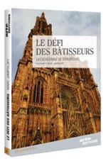 Le défi des bâtisseurs : la cathédrale de Strasbourg, Un film de Marc Jampolsky, 2010,1h30 mn, Arte Editions