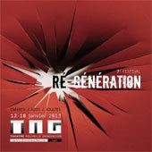 7ème édition du festival Ré-Génération, théâtre Nouvelle Génération, Lyon, du 12 au 18 janvier 2013