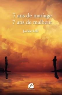 7 ans de mariage – 7 ans de malheur de Jackie Leb, éditions du Panthéon