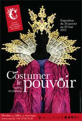 « Costumer le pouvoir, opéra et cinéma » au Centre national du costume de scène et de la scénographie, Moulins, du 26 janvier au 20 mai 2013