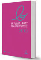 Le Guide Lebey des restaurants de Paris 2013