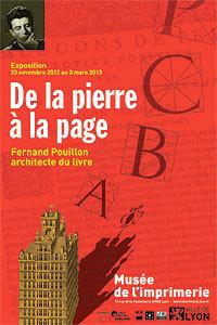 De la pierre à la page. Fernand Pouillon. Musée de l'imprimerie, Lyon, du 23 novembre 2012 au 3 mars 2013