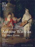 Antoine Watteau (1684-1721). La leçon de musique. Palais des Beaux-Arts, Bruxelles, du 8 février au 12 mai 2013