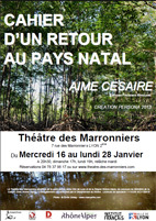 Cahier d'un retour au pays natal, d'Aimé Césaire, Théâtre des Marronniers, Lyon, du 16 au 28 janvier 2013