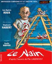 Le Nain, D'après l'oeuvre de Pär Lagerkvist, Théâtre Pixel, Paris, du 1e décembre 2012 au 31 janvier 2013