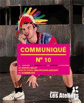 Communiqué n°10, De Samuel Gallet, Mise en scène Jean-Philippe Albizzati, théâtre Les Ateliers, Lyon, Du 9 au 16 janvier 2013