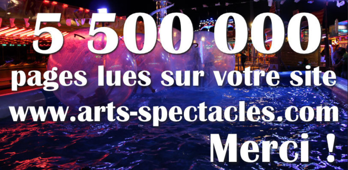 5 500 000 pages lues sur le site www.arts-spectacles.com