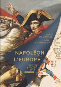 Napoléon et l'Europe, Musée de l'Armée, Hôtel national des Invalides, Paris, du 27 mars au 14 juillet 2013