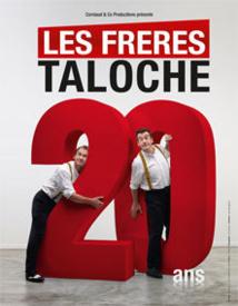 « Les frères Taloche : 20 ans déjà ! » 20 ans de scène ça se fête !