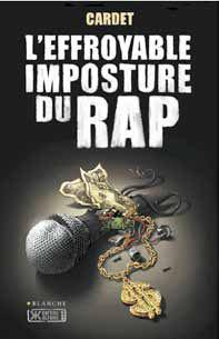 L'Effroyable imposture du rap, de Cardet, éditions Blanche