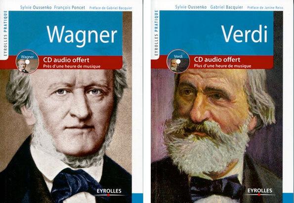 Les éditions Eyrolles présentent, dans collection « Eyrolles Pratique » : « Verdi - vie et œuvre » par Sylvie Oussenko et Gabriel Bacquier et « Wagner - vie et œuvre » par Sylvie Oussenko et François Poncet