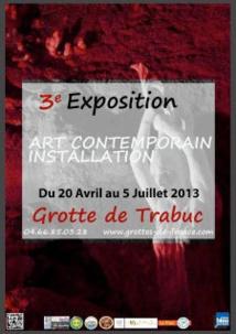Exposition d'Art / Installation dans la grotte de Trabuc (Gard) du 20 Avril au 5 Juillet 2013
