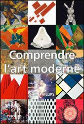 « Comprendre l'art moderne » par Sam Phillips, éditions Eyrolles