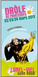 « Drôle de printemps ! Théâtre d'humour... mais pas seulement », les 22, 23, et 24 mars 2013 à Lunel-Viel