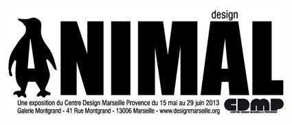 Design Animal, centre design Marseille-Provence, du 15 mai au 29 juin 2013