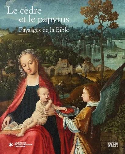 Musée de Saint-Antoine-l'Abbaye, exposition « Le cèdre et le papyrus. Paysages de la Bible » à découvrir en ligne