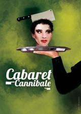 Cabaret Cannibale, au Théâtre des Marronniers, Lyon, du 7 au 25 mars 2013