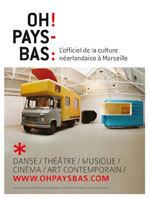Marseille Provence 2013. Oh ! Pays-Bas :  Un vent de culture néerlandaise souffle sur Marseille tout au long de l'année