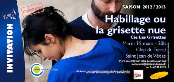 Habillage ou la grisette nue, de Sarah Fourage, au Chai du Terral - Saint Jean de Védas (34) le 19 mars 2013