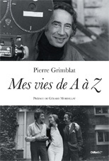 Mes vies de A à Z, de Pierre Grimblat, Chiflet&Cie. Sortie le 4 avril 2013
