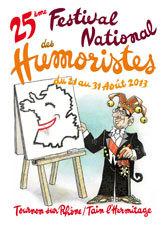 Affiche du 25e festival national des Humoristes qui se déroulera du 21 au 31 août 2013 à Tournon sur Rhône et Tain l'Hermitage