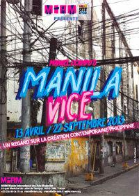 Manila Vice. Un regard sur la création contemporaine philippine, au au M.I.A.M, Sète, du 13 avril au 22 septembre 2013