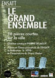 Le Grand Ensemble, atelier-spectacle par les étudiants des 72e et 73e promotions de l'Ensatt, Lyon, avril-mai 2013