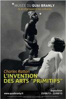 Charles Ratton, l'invention des arts « primitifs », musée du quai Branly, Paris, du 25 juin au 22 septembre 2013