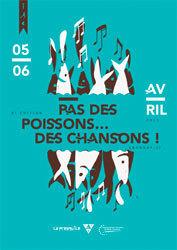 8e festival Pas des poissons, des chansons ! Le Mille-Pattes 5 et 6 avril 2013 - La Presqu'île + Théâtre, Annonay (07)