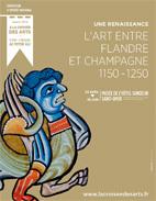 """""""Une renaissance. L'art entre Flandre et Champagne, 1150-1250"""", Musée de l'hôtel Sandelin, Saint-Omer, du 5 avril au 30 juin 2013"""