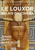 Exposition « Le Louxor-Palais du cinéma » du 25 mars au 25 mai 2013, Mairie du 10e, Paris