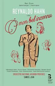 Ô mon bel inconnu, de Reynaldo Hahn et Sacha Guitry, nouveauté discographique chez Palazetto Bru Zane