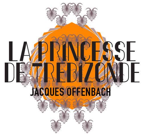La Princesse de Trébizonde de Jacques Offenbach, 17, 19 et 21 mai 2013 à l'opéra théâtre de Saint-Etienne