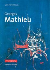 Georges Mathieu, de Lydia Harambourg, Éditions Ides et Calendes