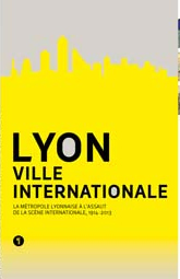 « Lyon, ville internationale », réalisé par un collectif, sous la direction de Renaud Payre, éditions Libel