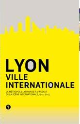« Lyon, ville internationale », réalisé par un collectif, sous la direction de Renaud Payre, éditions Libel