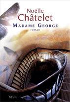 Madame George, de Noëlle Châtelet, éditeur Visage Bertrand