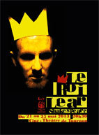 Le Roi Lear, Shakespeare, Ciné-Théâtre de Tournon du 21 au 25 mai 2013 à 20h30