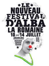Le Nouveau Festival d´Alba la Romaine, Ardèche, du 10 au 14 juillet 2013