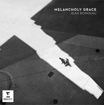 Melancholy Grace, de Jean Rondeau, Erato. Sortie le 7 mai 2021