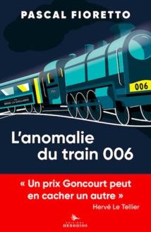 Pascal Fioretto, L'Anomalie du train 006, Editions Herodios. Parution en librairie le 17 juin 2021