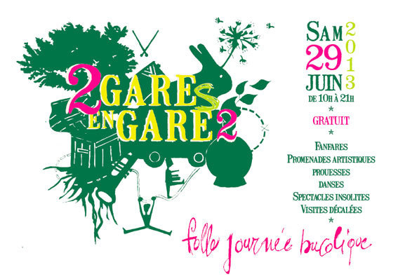 2 Gares en Gare – Folle journée bucolique, 2ème édition, samedi 29 juin 2013 de 10h à 20h00 à La Gare à Coulisses (Eurre, Drôme) et à La Gare des Ramières (Allex, Drôme))