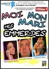 Avignon Off. « Moi, mon mari, mes emmerdes » de Françoise Royès. Laurette Théâtre Avignon. Du 5 au 31 Juillet 2013. Tous les jours à 11h15