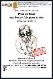 Avignon Off. « Pour en finir une bonne fois pour toutes avec la culture » de Woody Allen. Laurette Théâtre Avignon. Du 5 au 31 Juillet 2013. Tous les jours à 12h50