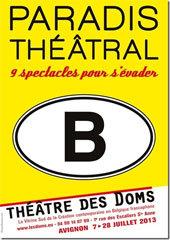 Festival d'Avignon 2013, Programmation du Théâtre des Doms, vitrine du théâtre belge en Avignon